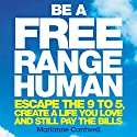 Be a Free Range Human Audiobook by Marianne Cantwell Narrated by Caroline Lennon