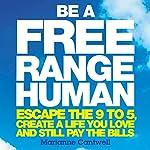 Be a Free Range Human | Marianne Cantwell