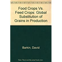 Food Crops Vs. Feed Crops: Global Substitution of Grains in Production