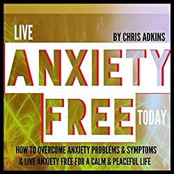 Live Anxiety Free Today
