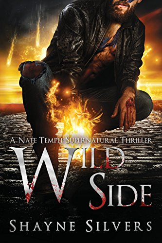 Wild Side: A Nate Temple Supernatural Thriller Book 7 (Temple Chronicles) [Shayne Silvers] (Tapa Blanda)
