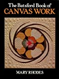 The Batsford Book of Canvas Work, Mary Rhodes, 0713426691