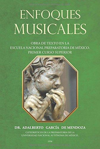 Enfoques musicales: Obra de texto en la escuela nacional preparatoria de México. Primer curso superior (Spanish Edition)