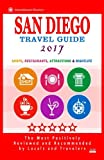 San Diego Travel Guide 2017: Shops, Restaurants, Attractions and Nightlife in San Diego, California (City Travel Guide 2017)