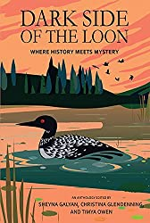 Dark Side of the Loon: Where History Meets Mystery