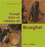 Voyage dans un tableau de Brueghel par Claire d'Harcourt