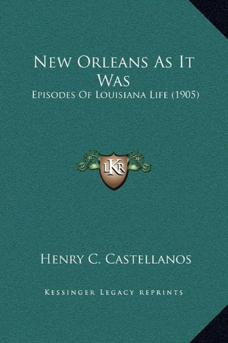 New Orleans As It Was: Episodes Of Louisiana Life (1905) PDF