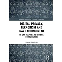 Digital Privacy, Terrorism and Law Enforcement: The UK's Response to Terrorist Communication