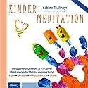 Kindermeditation: Mut, Schule, Konzentration, Erfolg Hörbuch von Sabine Thalmayr Gesprochen von: Sabine Thalmayr