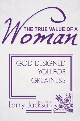 the-true-value-of-a-woman-god-designed-you-for-greatness