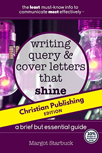 Writing Pitch, Query, and Cover Letters That Shine: Christian Publishing  Edition