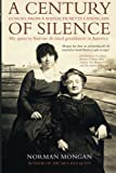 img - for A Century of Silence - Echoes from a Massachusetts Landscape: My quest to find my ill-fated granduncle in America by Norman Mongan (2009-10-30) book / textbook / text book