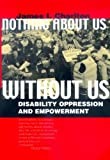 Nothing about Us, Without Us, James I. Charlton, 0520207955