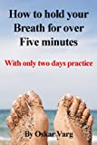 How to hold your Breath for over Five minutes - With only...