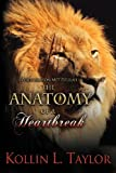 The Anatomy of a Heartbreak, Kollin L. Taylor, 0988329689
