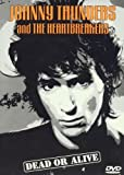 Johnny Thunders And The Heartbreakers - Dead Or Alive [1984] [DVD] by Johnny Thunders