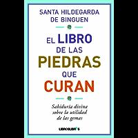 El libro de las piedras que curan (Spanish Edition)