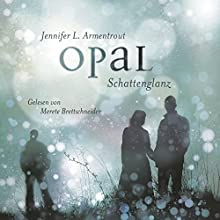 Opal. Schattenglanz (Obsidian 3) Hörbuch von Jennifer L. Armentrout Gesprochen von: Merete Brettschneider