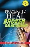 Prayers to heal broken relationship (40 Prayer Giants) (Volume 6)