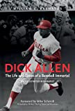 img - for Dick Allen, The Life and Times of a Baseball Immortal: An Illustrated Biography book / textbook / text book