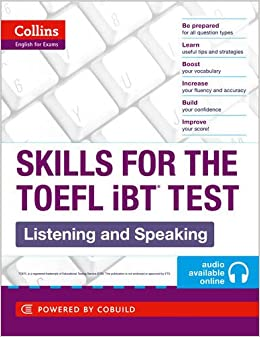 TOEFL Listening and Speaking Skills: TOEFL iBT 100+ (B1+) (Collins English for the TOEFL Test )