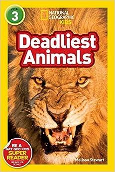 National Geographic Readers: Deadliest Animals by Melissa Stewart (2011-01-11)