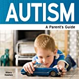 Autism Parents Guide, Hilary Hawkes, 1861440693