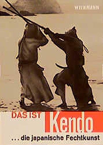 Das ist Kendo: Die japanische Fechtkunst
