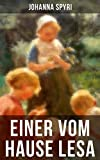 Einer vom Hause Lesa: Eine Kindergeschichte des Autors von Heidi und Rosenresli (German Edition)