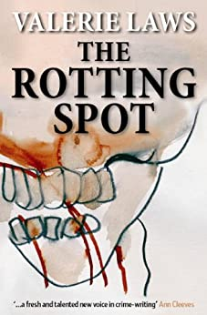 The Rotting Spot (A Bruce and Bennett Mystery) by [Laws, Valerie]