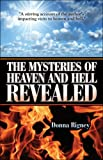 The Mysteries of Heaven and Hell Revealed, Donna Rigney, 1424173116