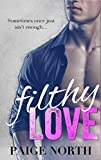 Filthy Love (Second Chance With My Brother's Best Friend, Book Six)