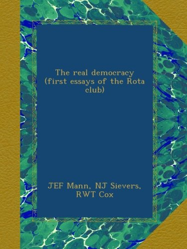 Read Online The real democracy (first essays of the Rota club) pdf