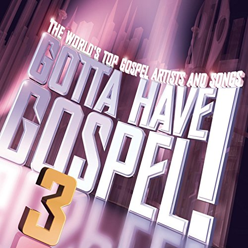 Gotta Have Gospel 3
