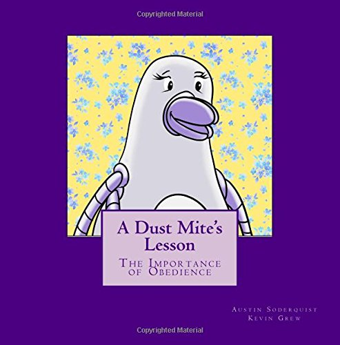 Read Online A Dust Mite's Lesson: The Importance of Obedience (Bug Value Series) (Volume 3) pdf epub
