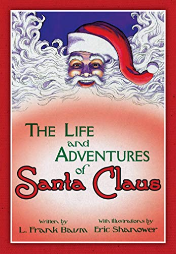 (The Life & Adventures of Santa Claus: With Illustrations by Eric Shanower)