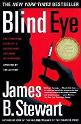 Blind Eye: The Terrifying Story Of A Doctor Who Got Away With Murder by James B. Stewart (2000-06-15)