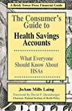 Consumer's Guide to HSAs: Health Savings Accounts (Brick Tower Press Financial Guide)