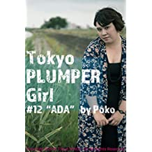 Tokyo PLUMPER Girl #12 -ADA-: Chubby Women Photo Book (Tokyo MINOLI-do) (Japanese Edition)