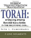 Torah: Hebrew Transliteration Translation: Genesis, Exodus, Leviticus, Numbers & Deuteronomy: Hebrew+Transliteration+Engli...