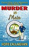 Murder on Main: A Cruise Ship Cozy Mystery (Cruise Ship Christian Cozy Mysteries Series) (Volume 12)