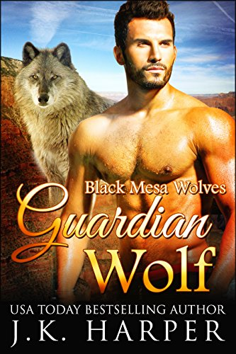 Guardian Wolf (Black Mesa Wolves Book 1)