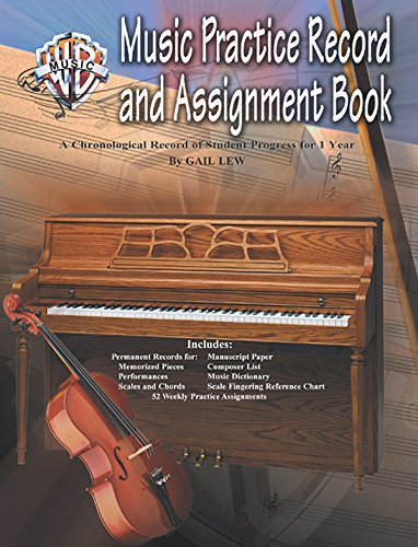 Music Practice Record and Assignment Book: A Chronological Record of Student Progress for 1 Year