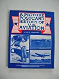 A Picture Postcard History of U. S. Aviation, Jack W. Lengenfelder, 0930256190