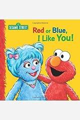 Red or Blue, I Like You! (Sesame Street) Paperback