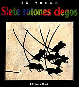 Siete Ratones Ciegos Universal Folktales by Ed Young 2010-10-01 ...