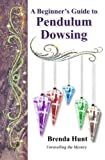 A Beginner's Guide to Pendulum Dowsing