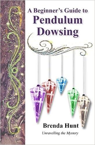 A Beginner's Guide to Pendulum Dowsing: Brenda Hunt