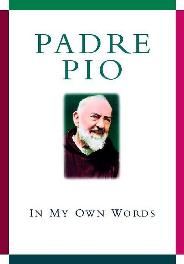 Padre Pio : In My Own Words pdf