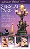 Sensual Paris - a Guide to Sex, Seduction and Romance in the Sublime City of Light, Jonathan Leblanc Roberts, 0955834708